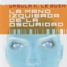 Livros: LA MANO IZQUIERDA DE LA OSCURIDAD. Lote 239926500