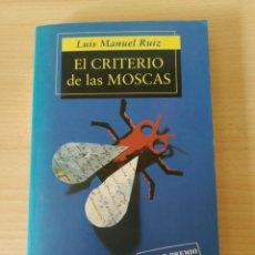 Libros: EL CRITERIO DE LAS MOSCAS. LUIS MANUEL RUIZ. NUEVO. Lote 243124085