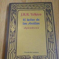 Libros: APÉNDICES. EL SEÑOR DE LOS ANILLOS. J.R.R. TOLKIEN. CIRCULO DE LECTORES. 1987. Lote 245727475