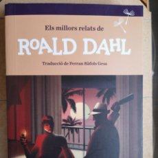 Libros: ROALD DAHL. ELS MILLORS RELATS. TRAD. FERRAN RÀFOLS GESA. SEMBRA LLIBRES, 1A ED. CARCAIXENT, 2016.. Lote 245902425