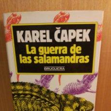 Libros: LA GUERRA DE LAS SALAMANDRAS. KAREL CAPEK. BRUGUERA. Lote 246036850