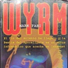 Libros: WYRM, MARK FABI - TIMUN MAS - TAPA BLANDA - BUEN ESTADO - 1998 - CIENCIA FICCIÓN. Lote 246917505