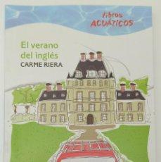 Libros: EL VERANO DEL INGLÉS, CARME RIERA - LIBROS ACUÁTICOS - DE BOLSILLO - NOVELA. Lote 247101175