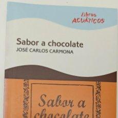 Libros: SABOR A CHOCOLATE, JOSÉ CARLOS CARMONA - TAPA BLANDA - DE BOLSILLO - NOVELA. Lote 247101565