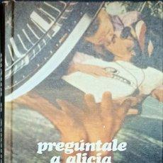 Libros: PREGÚNTALE A ALICIA, ANÓNIMO - CIRCULO DE LECTORES 1973 - TAPA DURA -BUEN ESTADO. Lote 247174740