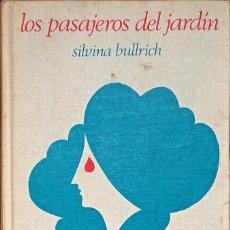 Libros: LOS PASAJEROS DEL JARDÍN, SILVINA BULLRICH - TAPA DURA - DE BOLSILLO - 1973. Lote 247179905