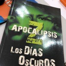 Livres: APOCALIPSIS Z LOS DÍAS OSCUROS - MANEL LOUREIRO. Lote 248166475