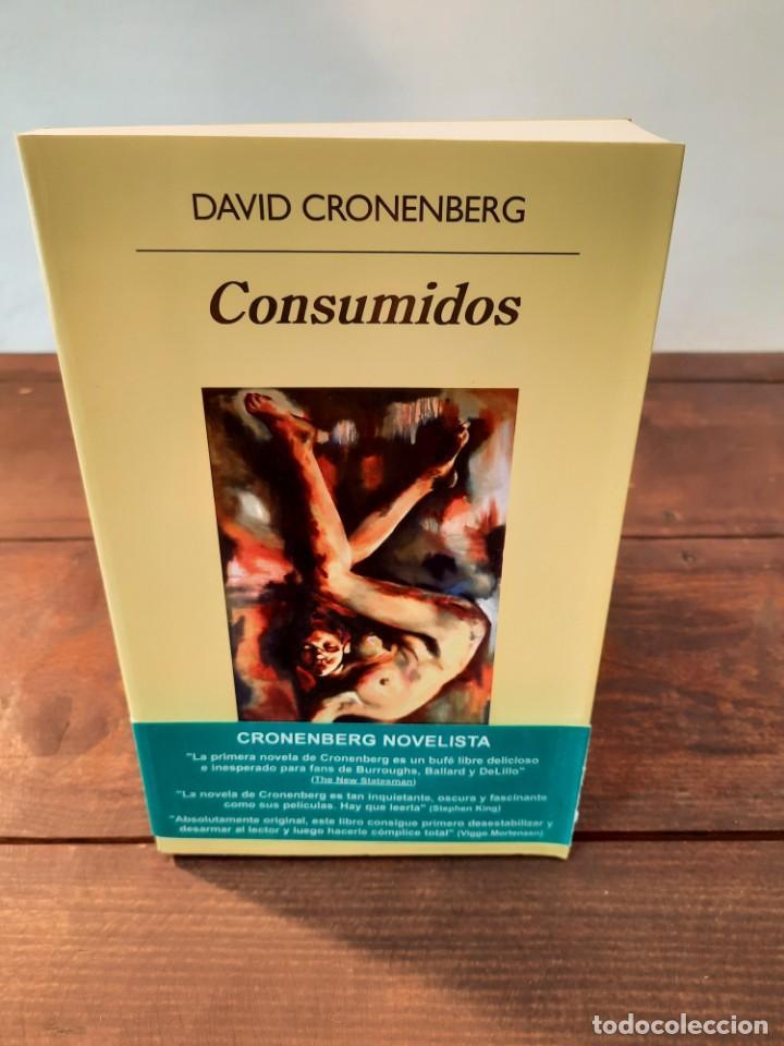 CONSUMIDOS - DAVID CRONENBERG - EDITORIAL ANAGRAMA, 2016, 1ª EDICION, BARCELONA (Libros Nuevos - Literatura - Narrativa - Ciencia Ficción y Fantasía)