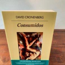 Libros: CONSUMIDOS - DAVID CRONENBERG - EDITORIAL ANAGRAMA, 2016, 1ª EDICION, BARCELONA. Lote 250207240