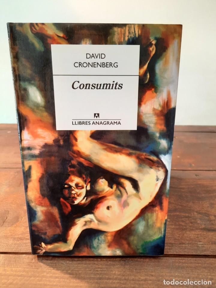 CONSUMITS - DAVID CRONENBERG - EDITORIAL ANAGRAMA, 2016, 1ª EDICIÓ, BARCELONA (Libros Nuevos - Literatura - Narrativa - Ciencia Ficción y Fantasía)