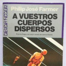 Livres: PHILIP JOSÉ FARMER - A VUESTROS CUERPOS DISPERSOS. Lote 252250395