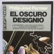 Libros: PHILIP JOSÉ FARMER - EL OSCURO DESIGNIO. Lote 276624088