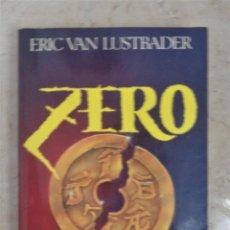 Libros: ERIC VAN LUSTBADER ZERO. Lote 252372905