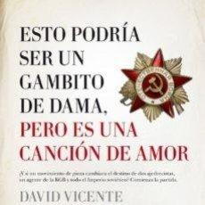 Libros: ESTO PODRÍA SER UN GAMBITO DE DAMA. PERO ES UNA CANCION DE AMOR. DAVID VICENTE. Lote 252747415