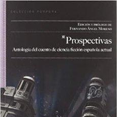 Libros: PROSPECTIVAS ANTOLOGIA CUENTOS CIENCIA FICCION ESPAÑOLA. Lote 254214745