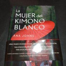 Libros: LA MUJER DEL KIMONO BLANCO , ANA JOHNS. Lote 256057055