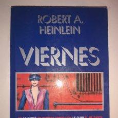Libros: VIERNES. ROBERT A. HEINLEIN. 1ª EDICIÓN.. Lote 258200560