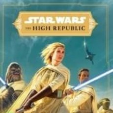 Libros: STAR WARS THE HIGH REPUBLIC LUZ DE LOS JEDI (NOVELA). Lote 261682115