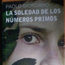 Libros: PAOLO GIORDANO. LA SOLEDAD DE LOS NÚMEROS PRIMOS. Lote 263610265