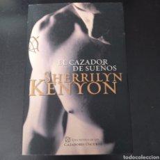 Libros: EL CAZADOR DE SUEÑO , SHERRILYN KENYON. Lote 267091914