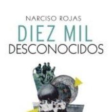 Libros: DIEZ MIL DESCONOCIDOS. Lote 269633508