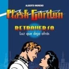Libros: FLASH GORDON RETROVERSO. LUZ QUE DEJÓ ATRÁS. Lote 270897838