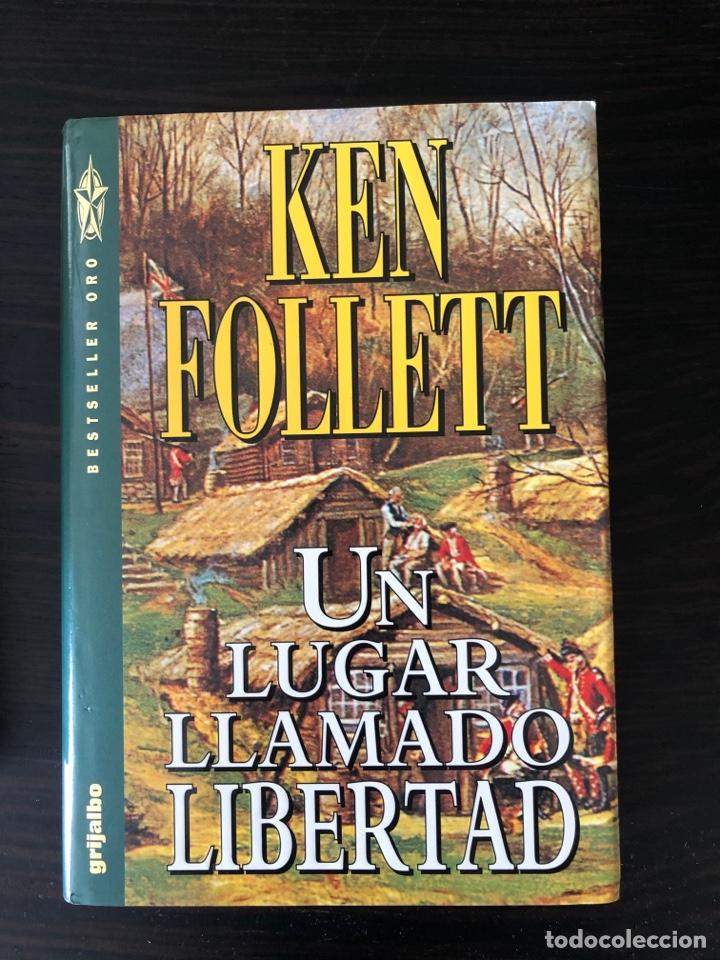 """""""UN LUGAR LLAMADO LIBERTAD"""", KEN FOLLETT (Libros Nuevos - Literatura - Narrativa - Ciencia Ficción y Fantasía)"""