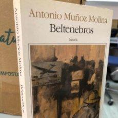 Libros: ANTONIO MUÑOZ MOLINA - BELTENEBROS - SEIX BARRAL. Lote 277053723