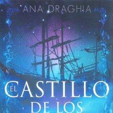 Libros: EL CASTILLO DE LOS ENGAÑOS , ANA DRAGHIA. Lote 277129338