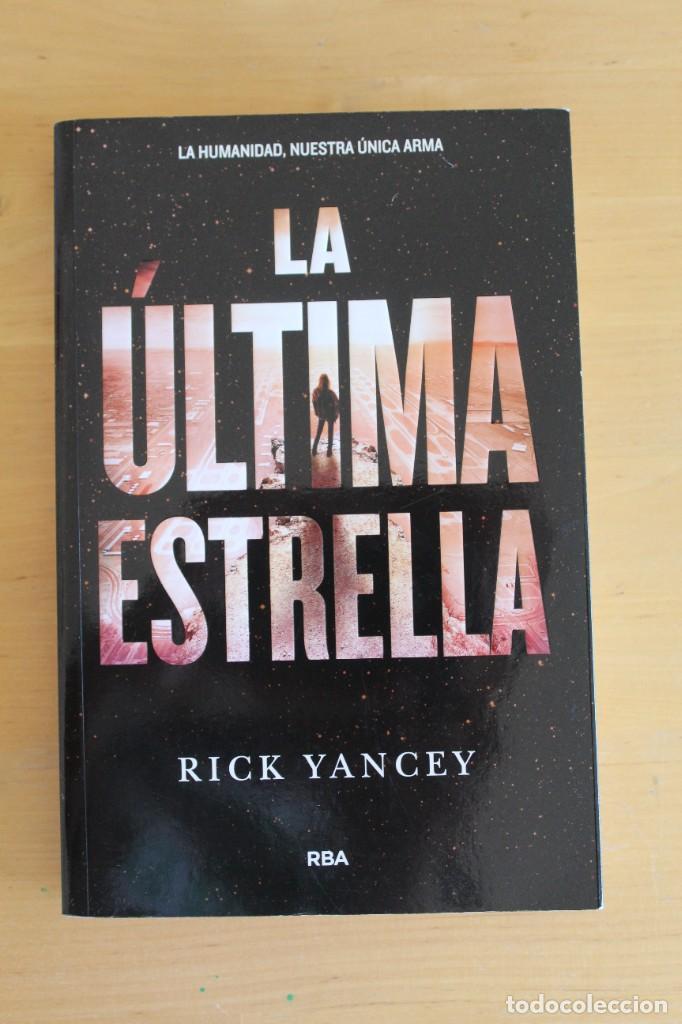 RICK YANCEY - LA ÚLTIMA ESTRELLA - ED. RBA - 2016 - 340 PÁGINAS - 14X22CM (Libros Nuevos - Literatura - Narrativa - Ciencia Ficción y Fantasía)