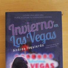 Libros: ANDREA IZQUIERDO - INVIERNO EN LAS VEGAS - ED. NOCTURNA - 2017 - 435 PÁGINAS - 16X21 CM. Lote 284389233