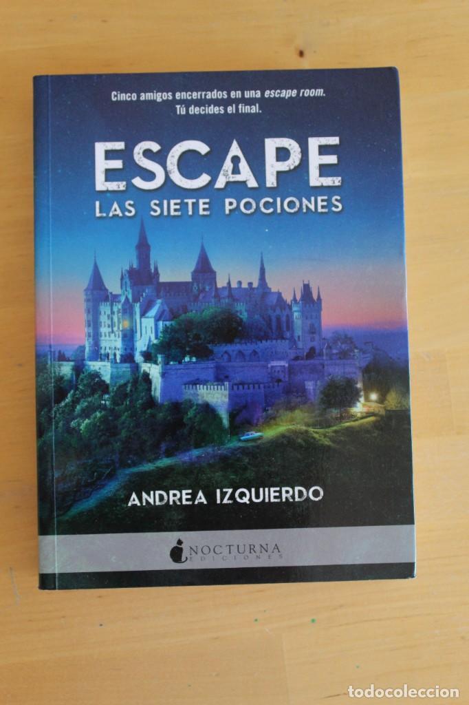 ANDREA IZQUIERDO - ESCAPE: LAS SIETE POCIONES - ED. NOCTURNA - 2018 - 295 PÁGINAS - 16X21 CM (Libros Nuevos - Literatura - Narrativa - Ciencia Ficción y Fantasía)