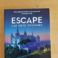 Libros: ANDREA IZQUIERDO - ESCAPE: LAS SIETE POCIONES - ED. NOCTURNA - 2018 - 295 PÁGINAS - 16X21 CM. Lote 284389413