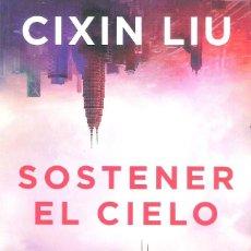 Libros: SOSTENER EL CIELO , CIXIN LIU. Lote 287856278