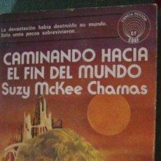 Libros: CAMINANDO HACIA EL FIN DEL MUNDO .CHARNAS, SUZY MCKEE. EDAF, 1976. Lote 288209243