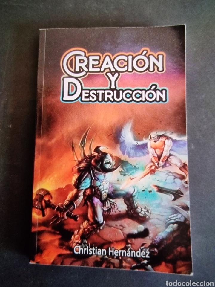 CREACIÓN Y DESTRUCCIÓN, CRISTIAN HERNÁNDEZ, COMO NUEVO, NUNCA USADO. (Libros Nuevos - Literatura - Narrativa - Ciencia Ficción y Fantasía)