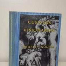 Libros: CUENTOS VISIONARIOS CHARLES NODIER ED SIRUELA PRECINTADO. Lote 289655478