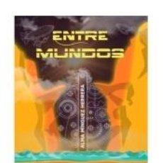 Libros: ENTRE MUNDOS. Lote 293721563