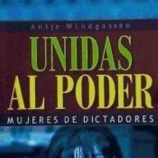 Libros: UNIDAS AL PODER: MUJERES DE DICTADORES. Lote 293750653