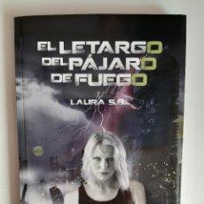 Libros: EL LETARGO DEL PÁJARO DE FUEGO LAURA S.B.. Lote 295985373