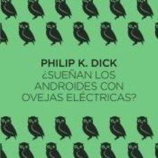 Libros: ¿SUEÑAN LOS ANDROIDES CON OVEJAS ELÉCTRICAS?. Lote 296574693