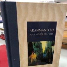 Libros: ARANMANOTH - ANA MARIA MATUTE. Lote 296624448