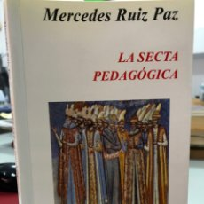 Libros: MERCEDES RUIZ PAZ - LA SECTA PEDAGOGICA. Lote 296624813