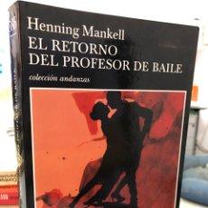 Libros: HENNING MANKELL - EL RETORNO DEL PROFESOR DE BAILE. Lote 296626593