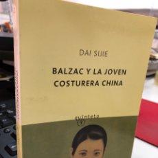 Libros: DAI SIJIE - BALZAC Y LA JOVEN COSTURERA CHINA. Lote 296634478