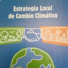 Libros: ESTRATEGIA LOCAL DE CAMBIO CLIMATICO. Lote 33352129