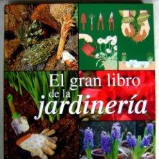 Libros: EL GRAN LIBRO DE LA JARDINERIA. NUEVO. Lote 46614247