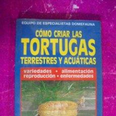 Libros: COMO CRIAR TORTUGAS TERRESTRES Y ACUATICAS - CRIA - ALIMENTACION - PRECINTADO !!. Lote 218255605