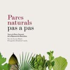 Libros: PARCS NATURALS PAS A PAS. [BOTÁNICA]. Lote 52823304