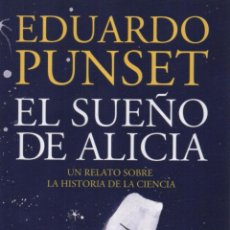 Libros: EL SUEÑO DE ALICIA DE EDUARDO PUNSET - BOOKET, DESTINO, 2015 (NUEVO). Lote 76749777